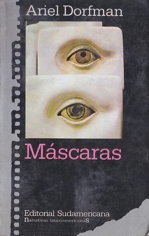 Máscaras by Ariel Dorfman
