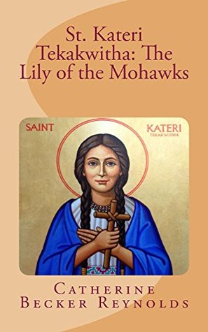 st-kateri-tekakwitha-the-lily-of-the-mohawks