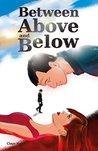 Between Above and Below