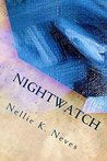 Nightwatch by Nellie Neves