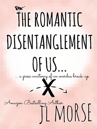 The Romantic Disentanglement of Us: A Gross Anatomy of an Overdue Break-Up