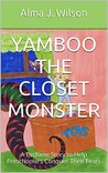 Yamboo the Closet Monster: A Bedtime Story to Help Preschoolers Conquer Their Fears