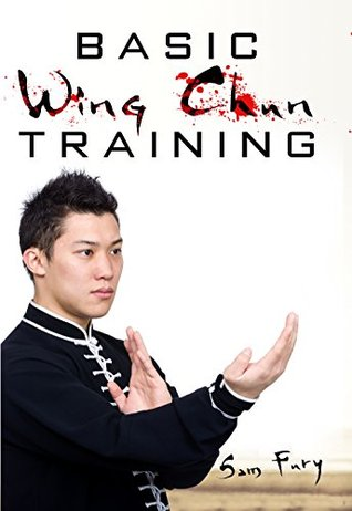 basic wing chun training wing chun kung fu training for street rh goodreads com Wing Chun for Beginners PDF free wing chun training manual pdf
