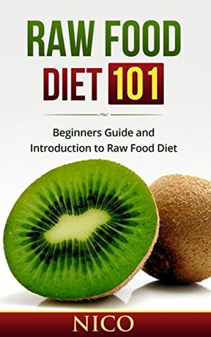 Raw food diet 101 beginners guide and introduction to raw food diet 25887073 forumfinder Gallery
