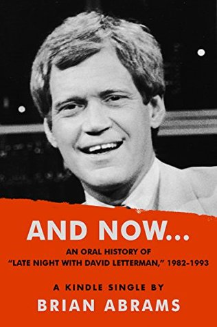 "And Now...An Oral History of ""Late Night with David Letterman,"" 1982-1993"