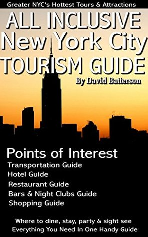All Inclusive NYC Tourism Guide - The New York City Tourists Guide: Tour New York City's Hottest Tours & Attractions