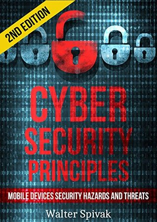 Cyber Security Principles: Mobile Devices - Security Hazards and Threats - 2nd Edition
