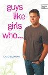 Guys Like Girls Who . . .