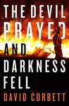 The Devil Prayed and Darkness Fell: A Novella (Kindle Single)