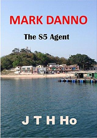 Mark Danno - The S5 Agent
