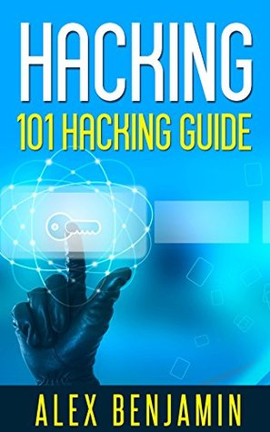 Hacking: 101 Hacking Guide: Computer Hacking, 2nd edition by Alex