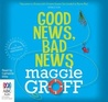 Good News, Bad News by Maggie Groff