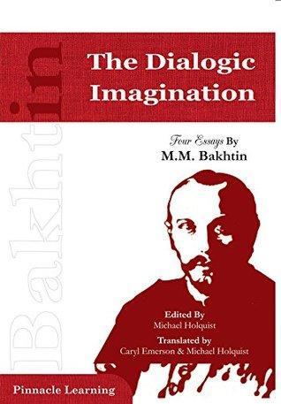 bakhtin the dialogic imagination four essays pdf Author:mm bakhtin [bakhtin, mm] language: eng format: epub published: 2011-05-21t06:37:47+00:00 loading download the dialogic imagination: four essays by mm bakhtinepub.