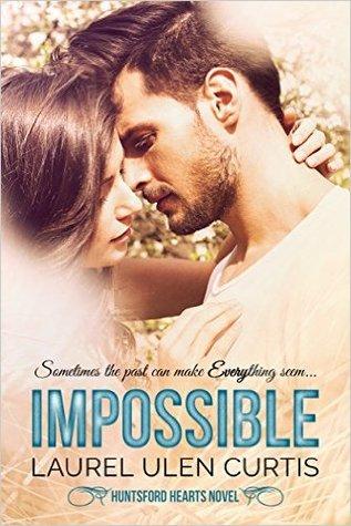 Impossible (Huntsford Hearts, #1)