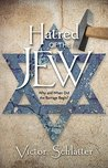 Hatred of the Jew: Why and When Did the Barrage Begin?