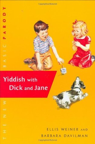 Yiddish with Dick and Jane by Ellis Weiner