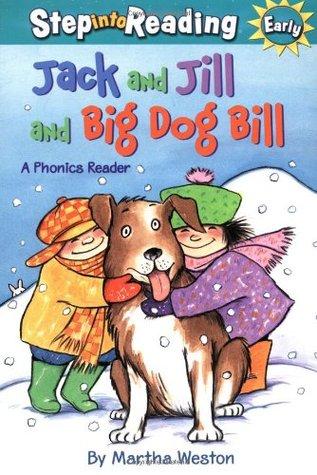 Jack and Jill and Big Dog Bill: A Phonics Reader