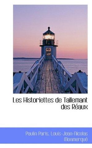 Les Historiettes de Tallemant Des Reaux Vol. VII