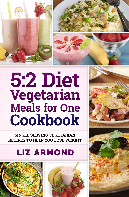 5:2 Diet Vegetarian Meals for One Cookbook