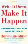 Write It Down, Make It Happen: Knowing What You Want And Getting It