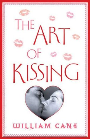 The Art of Kissing: The Truth about What Men and Women Do, Think, and Feel