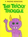 The Tricky Troggle