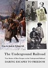 The Underground Railroad - Illustrated: Selected True Stories of Slave Escapes on the Underground Railroad (Slavery - The Underground Railroad Book 1)