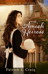 The Amish Heiress (The Paradise Chronicles #1)