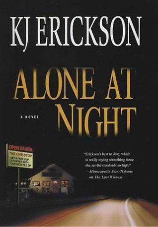Alone at Night by K.J. Erickson