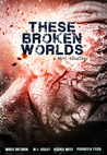 These Broken Worlds: A Mini-Kōsalogy of Flash Fiction Stories