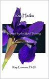 100 Haiku: Inspired by the Mind Training of A Course In Miracles