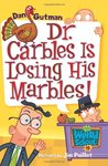 Dr. Carbles Is Losing His Marbles! (My Weird School, #19)