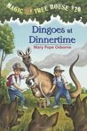 Dingoes at Dinnertime (Magic Tree House, #20)