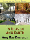 In Heaven and Earth by Amy Rae Durreson