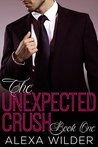 The Unexpected Crush, Book 1 by Alexa Wilder