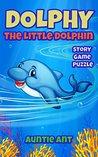 Kids Books: Dolphy, The Little Dolphin Book (Children's Books, Books for Kids, Bedtime Stories For Kids age 3-8, Kids Fantasy Book) (Bedtime Stories for Children)