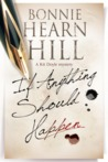 If Anything Should Happen by Bonnie Hearn Hill