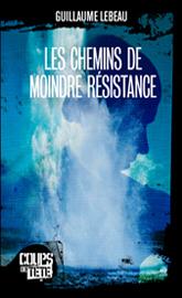 Les Chemins De Moindre Résistance by Guillaume Lebeau