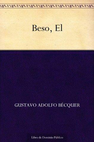 El Beso by Gustavo Adolfo Bécquer