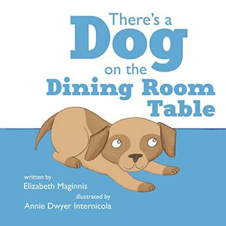 There's a Dog on the Dining Room Table (Xist Children's Books)