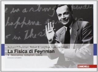 la fisica di Feynman. Ediz. Italiana e inglese Vol.1 Meccanica, radiazione, calore
