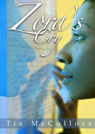 Zora's Cry by Tia McCollors