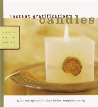 Instant Gratification by Carol Endler Sterbenz