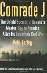 Comrade J - Untold Secrets Of Russia's Master Spy In America After The End Of The Cold War