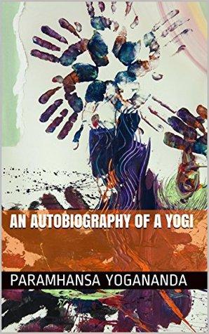 An Autobiography of A Yogi