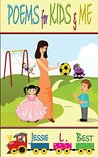 Poems for Kids and Me by Jessie L. Best