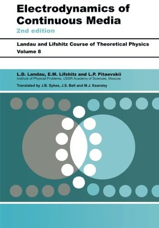 Course of Theoretical Physics: Vol. 8, Electrodynamics of Continuous Media