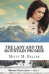 The Lady and the Mountain Promise (Mountain Dreams, #4)