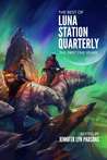 The Best of Luna Station Quarterly: The First Five Years