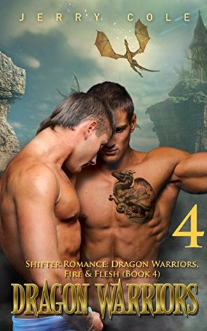 Dragon Warriors 4 (Fire & Flesh, #4)